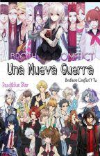 Una Nueva Guerra (Brothers Conflict Y Tu)(PAUSADA TEMPORALMENTE) by pandiblue_star