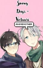 Snowy Days - A Victuuri Oneshot by AnimeMother