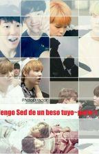 Tengo Sed De Un Beso Tuyo. ~Yoonmin~ by EvelynReyes23