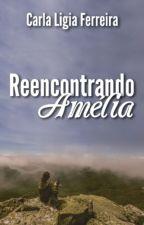 Reencontrando Amélia by CarlaLigiaFerreira