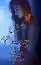 The Burning Rose (Book I of The Incendium) by Ophelia_Von_Stein