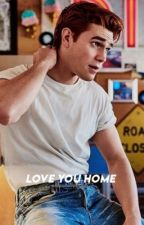 LOVE YOU HOME : KJ APA [1]✔️ by captainrielly