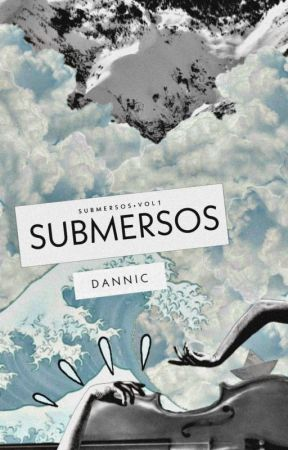 Submersos by wannaday