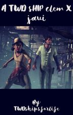 A TWD Ship- Clem x Javi (Completed) by Balakay_is_fabu123