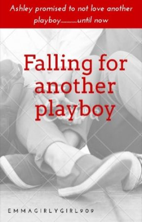 Falling for Another Playboy by Emmagirlygirl909