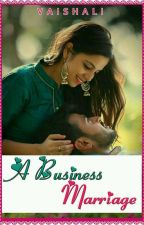 A BUSINESS MARRIAGE by vaishali305