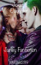 joker's daughter ~joker and harley fanfic by WildChild289