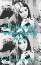 Mrs. Cheerleader and Mr. Bad boy Rucas  by Ross_is_my_husband