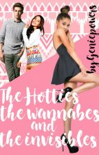 The Wannabes, The Hotties, and The Invisibles by geniepowers