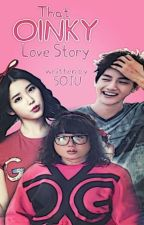 That Oinky Love Story by Kuya_Soju