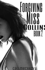 Forgiving Miss Collins (GirlxGirl) (Sequel) [COMPLETED] by callmeCRAZY8