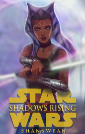 Star Wars || Shadows Rising by shanSWfan