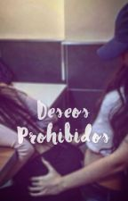 Deseos prohibidos by EffyKnowless