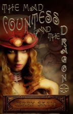 The Mad Countess and the Dragon by JerrySkell