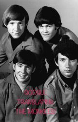 Google Translating: The Monkees! by Ze_Epic_Kitteh