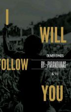 I Will Follow You (Oliver Sykes Y Tú). by -paranoiaaas-