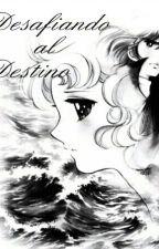 Desafiando El Destino by eligrandchester