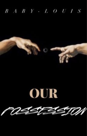 Our Possession by baby-louis
