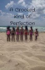 A Crooked Kind of Perfection by PrettyLyingDanceMoms
