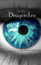 Dragonfire by Ravenclaw_House