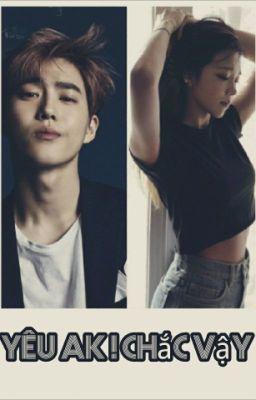Đọc truyện [ longfic ] (Suho + Eunji = Suji )Yêu AK ! Chắc vậy...