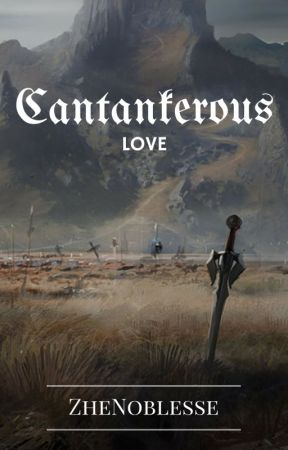 Cantankerous Love by ZheNoblesse