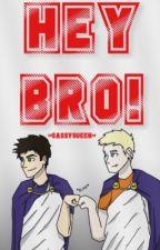 Hey, Bro! #PremiosPJO&HoO by -SassyQueen-