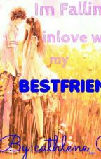IM FALLING INLOVE WITH MY BEST FRIEND by cathlenefaye_03