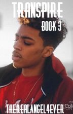 ||Transpire- A Lucas Coly Fan-Fiction|| #Wattys2017 by therealangel4ever