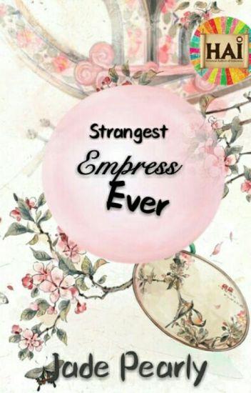Strangest Empress Ever [END]