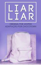 liar liar by chocotown