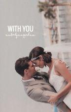 With You // fK&C by xxBabyxxGirlxx