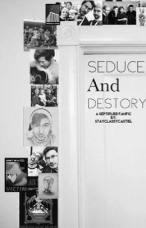 Seduce and Destroy {Septiplier} by StayClassyCastiel