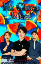 Mi Chica Ideal [KyungSoo y Tu] by Sofii_Soo