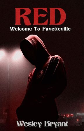 RED: Welcome To Fayetteville by WesleyBryant6