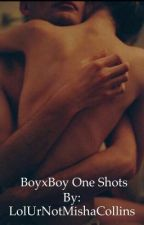 BoyXBoy one shots by LolUrNotMishaCollins
