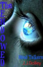 The Endowed (Book 1): Mind Talkers by Taproot