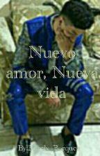 ~Nuevo Amor, Nueva Vida~ by karely_borquez