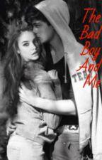 The Bad Boy and Me by sssarahhhhhhhhhh