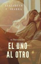 El Uno al Otro by LaMaldita95