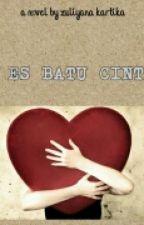Es Batu Cinta by zuliyanakartika
