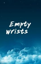 Empty Wrists by nerdyjuliet