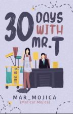 30 DAYS WITH MR. T (Slow Update) by Mar_Mojica