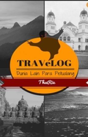 TRAVeLOG: Dunia Lain Para Petualang by tha-rie