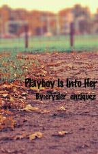 Playboy Is Into Her by crysler_enriquez