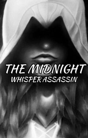 The Midnight Whisper Assassin by Bellz611