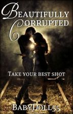 Beautifully corrupted (Sequel to Beautiful killers)[Completed] by BabyDoll55
