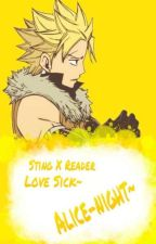 Love Sick : Sting Eucliffe x Reader by Alice-night