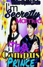 I'm Secretly Married To A Campus Prince by kurthelle