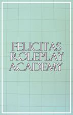Felicitas Roleplay Academy { CLOSED } by FelicitasAcademy